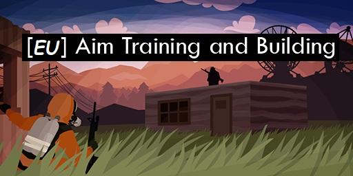 [EU] Aim Training and Building#1
